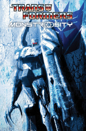 Transformers: Monstrosity by Chris Metzen and Flint Dille