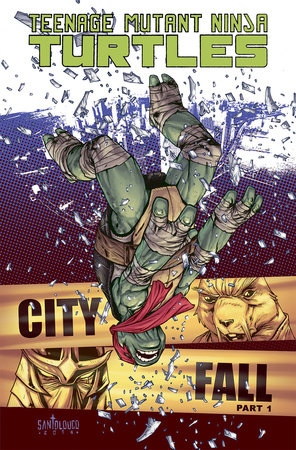 Teenage Mutant Ninja Turtles Volume 6: City Fall Part 1 by Tom Waltz, Kevin Eastman and Bobby Curnow