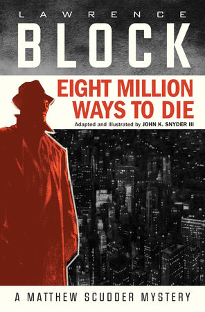 Eight Million Ways to Die (Graphic Novel) by Lawrence Block