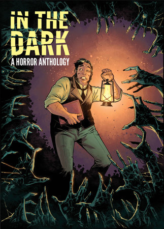 In The Dark: A Horror Anthology by Rachel Deering, Justin Jordan, Cullen Bunn, Sean E. Williams and Scott Snyder