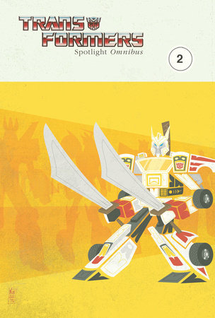 Transformers: Spotlight Omnibus Volume 2 by Simon Furman and George Strayton