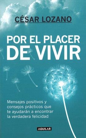 Por el placer de vivir / The Joy of Living by César Lozano