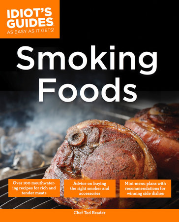 The Complete Idiot's Guide to Smoking Foods by Ted Reader
