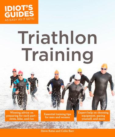 Triathlon Training by Steve Katai and Colin Barr