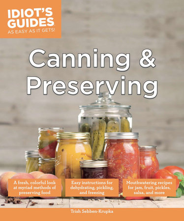 Canning and Preserving by Trish Sebben-Krupka