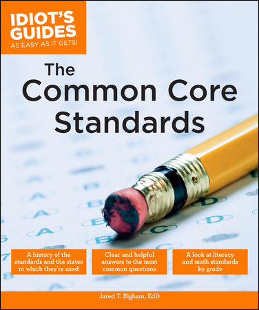 The Common Core Standards by Jared T. Bigham, EdD