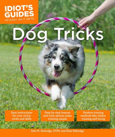 Dog Tricks by Debra Eldredge DVM and Kate Eldredge