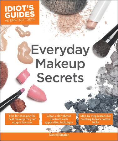 Everyday Makeup Secrets by Daniel Klingler