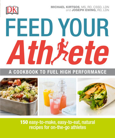 Feed Your Athlete by Michael Kirtsos and Joseph Ewing
