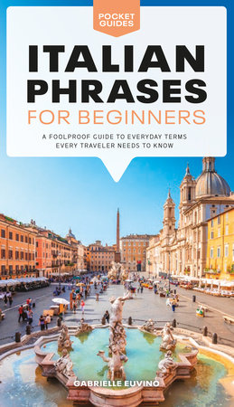 Italian Phrases for Beginners by Gabrielle Euvino