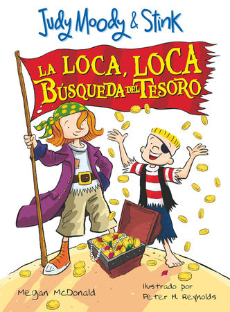 Judy Moody & Stink: La loca, loca búsqueda del tesoro / JM & Stink: The Mad, Mad, Mad, Mad Treasure Hunt by Megan McDonald