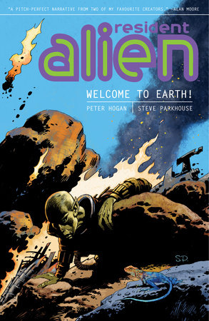 Resident Alien Volume 1: Welcome to Earth! by Peter Hogan