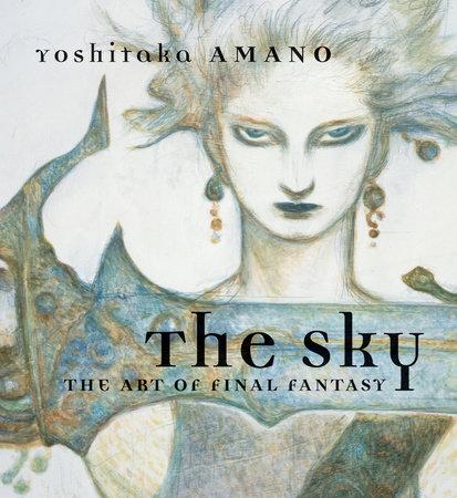 The Sky: The Art of Final Fantasy Slipcased Edition by Yoshitaka Amano
