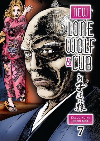 New Lone Wolf and Cub Volume 7 by Kazuo Koike and Hideki Mori