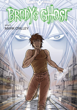 Brody's Ghost Volume 5 by Mark Crilley