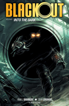 Blackout Volume 1: Into the Dark by Frank J. Barbiere