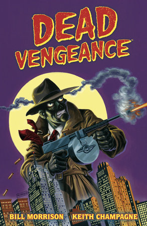 Dead Vengeance by Bill Morrison
