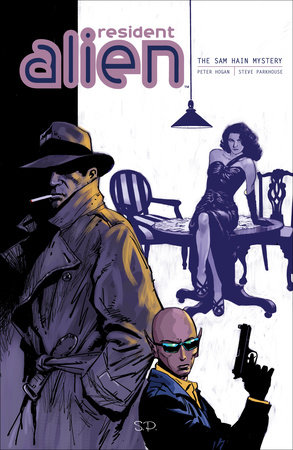 Resident Alien Volume 3: The Sam Hain Mystery by Peter Hogan