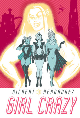 Girl Crazy by Gilbert Hernandez
