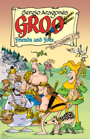 Groo: Friends and Foes Volume 3 by Sergio Aragones and Mark Evanier