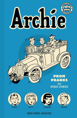 Archie Archives: Prom Pranks and Other Stories by Bob Montana