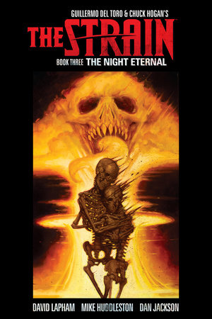 The Strain Book Three: The Night Eternal by Guillermo del Toro, Chuck Hogan and David Lapham