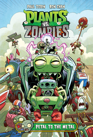 Plants vs  Zombies Volume 5: Petal to the Metal by Paul Tobin |  PenguinRandomHouse com: Books
