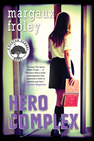 Hero Complex: A Keaton School Novel by Margaux Froley