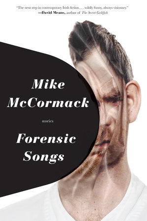 Forensic Songs by Mike McCormack