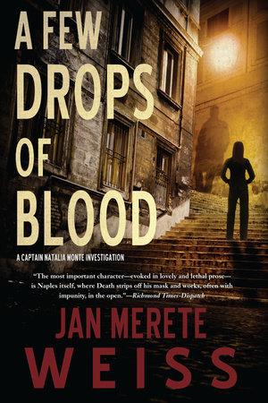 A Few Drops of Blood by Jan Merete Weiss