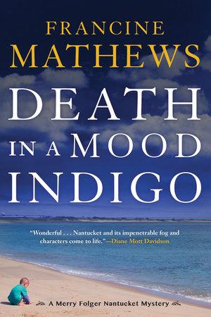 Death in a Mood Indigo by Francine Mathews