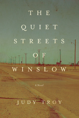 The Quiet Streets of Winslow by Judy Troy