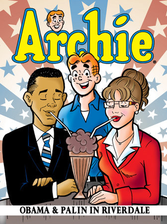 Archie: Obama & Palin in Riverdale by Alex Simmons