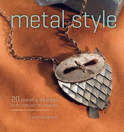Metal Style by Karen Dougherty