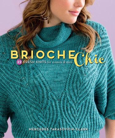 Brioche Chic by Mercedes Tarasovich-Clark