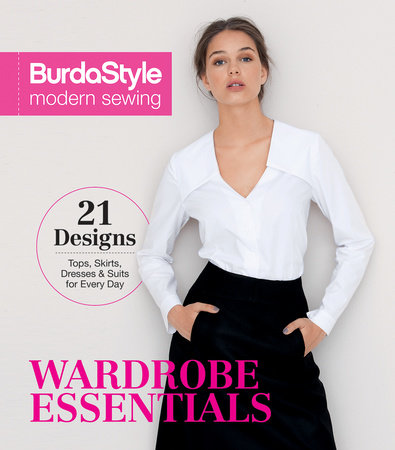 BurdaStyle Modern Sewing - Wardrobe Essentials by BurdaStyle Magazine