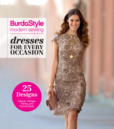 BurdaStyle Modern Sewing - Dresses For Every Occasion by BurdaStyle Magazine