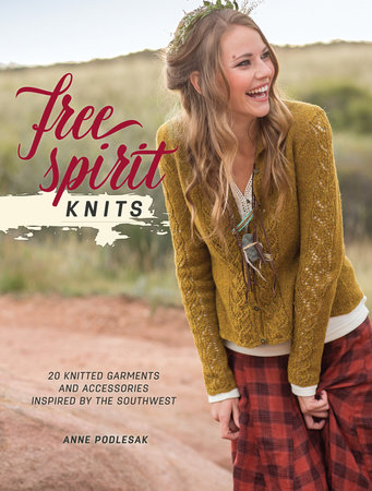 Free Spirit Knits by Anne Podlesak