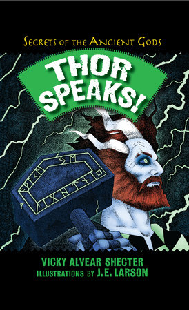Thor Speaks! by Vicky Alvear Shecter; Illustrated by J. E. Larson