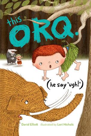This Orq. (He say UGH!) by David Elliott
