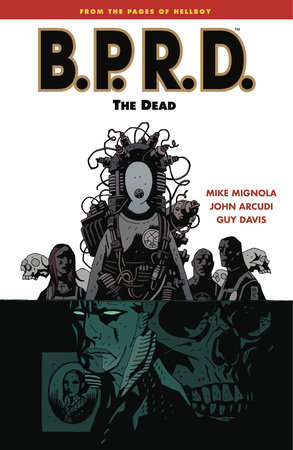 B.P.R.D. Volume 4: The Dead by Mike Mignola