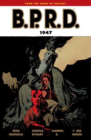 B.P.R.D. Volume 13: 1947