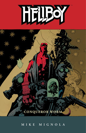 Hellboy Volume 5: Conqueror Worm (2nd edition) by Mike Mignola