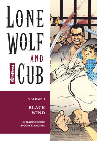 Lone Wolf and Cub Volume 5: Black Wind by Kazuo Koike