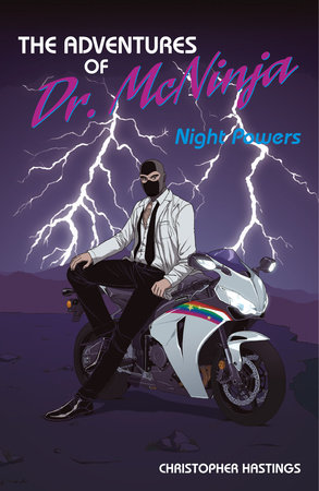 The Adventures of Dr. McNinja Volume 1: Night Powers by Christopher Hastings
