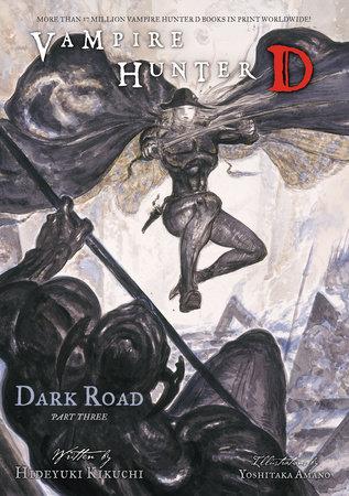Vampire Hunter D Volume 15: Dark Road Part 3 by Hideyuki Kikuchi