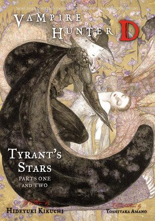 Vampire Hunter D Volume 16: Tyrant's Stars Parts 1 & 2 by Hideyuki Kikuchi