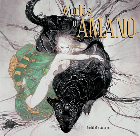 Worlds of Amano by Yoshitaka Amano