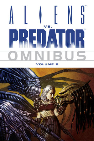 Aliens vs. Predator Omnibus Volume 2 by Various