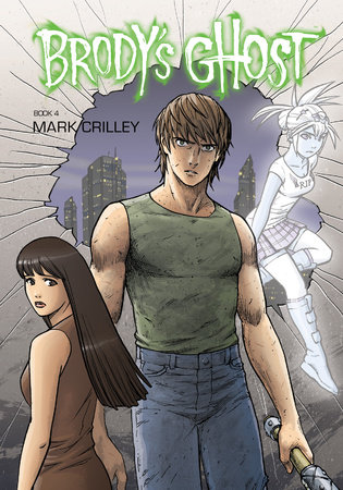 Brody's Ghost Volume 4 by Mark Crilley, Various Artists